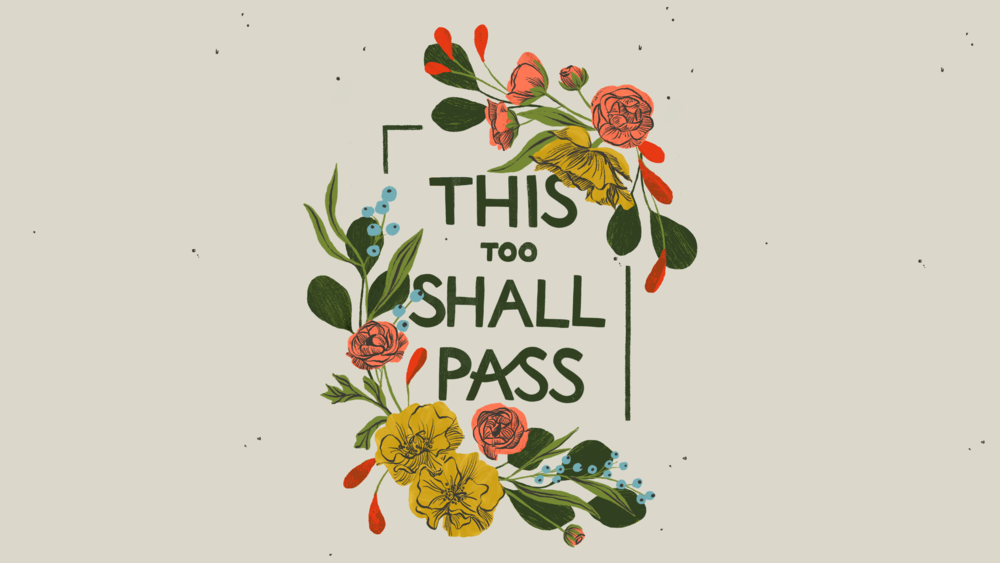 This Too Shall Pass Desktop_Dylan Mierzwinski.png
