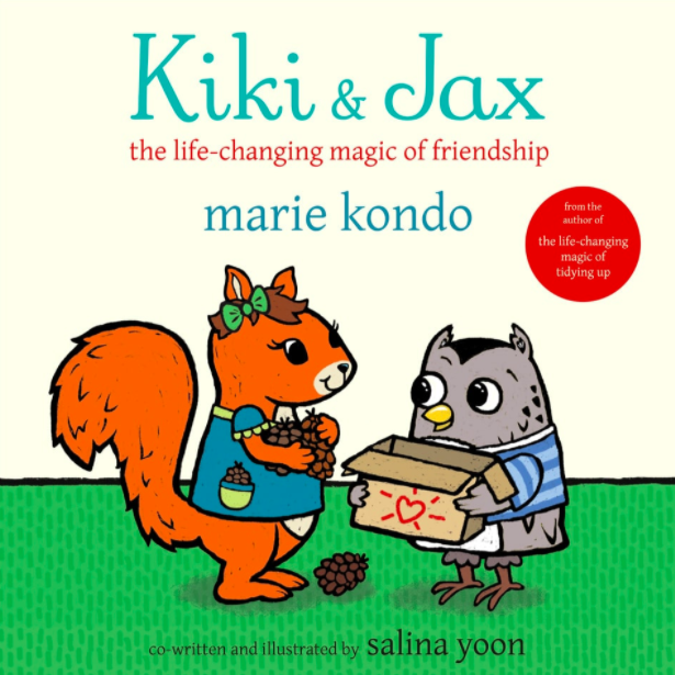 Kiki & Jax: The Life-Changing Magic of Friendship by Marie Kondo, Co-Authored and Illustrated by Salina Yoon