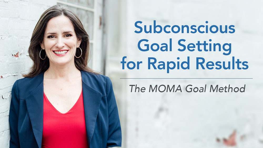 Jill McAbe's first class,  Subconscious Goal Setting for Rapid Results: The MOMA Goal Method