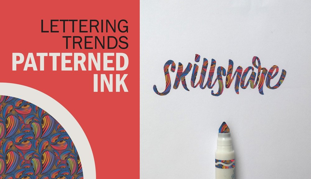 HAND LETTERING:  In  Lettering Trends: Patterned Ink , students create the patterned hand lettering that now appears everywhere on Instagram.